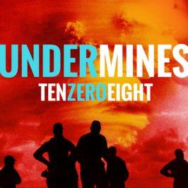 Undermines – TenZeroEight