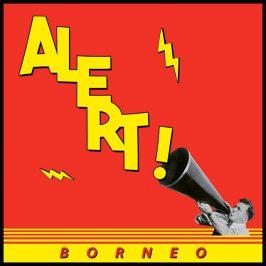 Borneo –Alert!