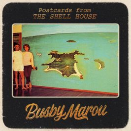 Busby Marou – Postcards from the Shell House