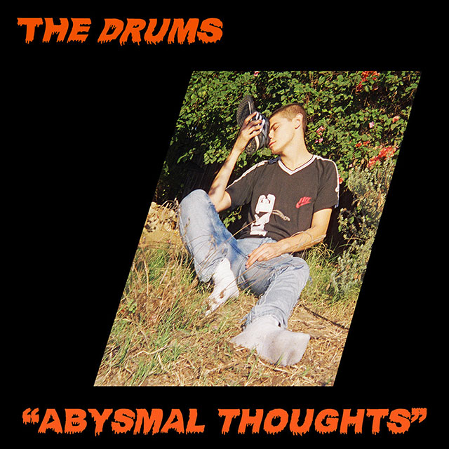 The Drums – Abysmal Thoughts