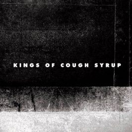 Kings of Cough Syrup – Kings of Cough Syrup
