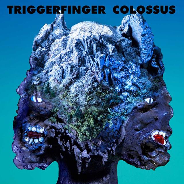 Triggerfinger – Colossus