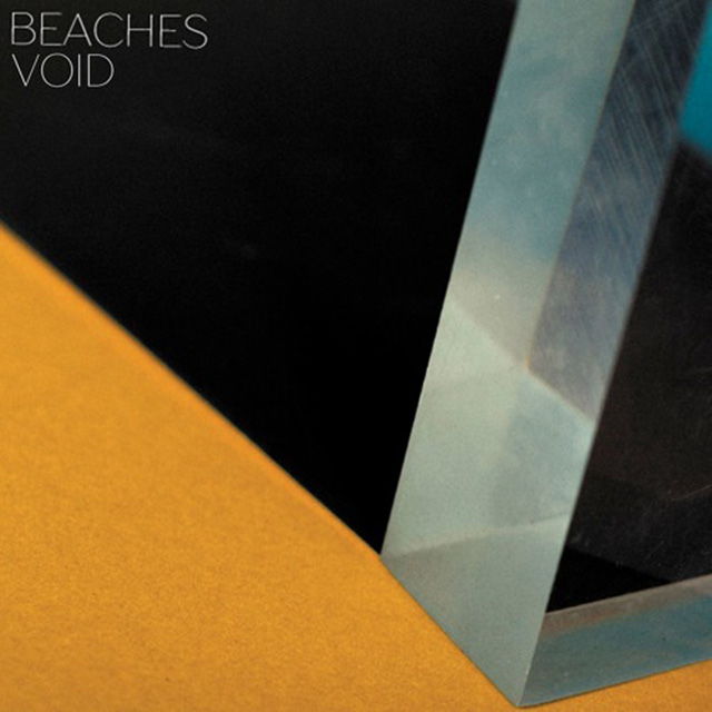 Beaches – 'Void'