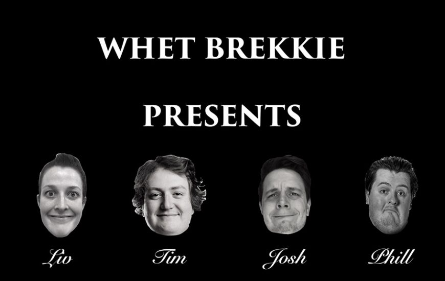 [Comedy In Review] Whet Brekkie Presents - Civic Pub - Fri–Sat, 22-23 March