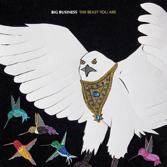 [Album Review] Big Business - The Beast You Are - [Joyful Noise/Gold Metal Records]
