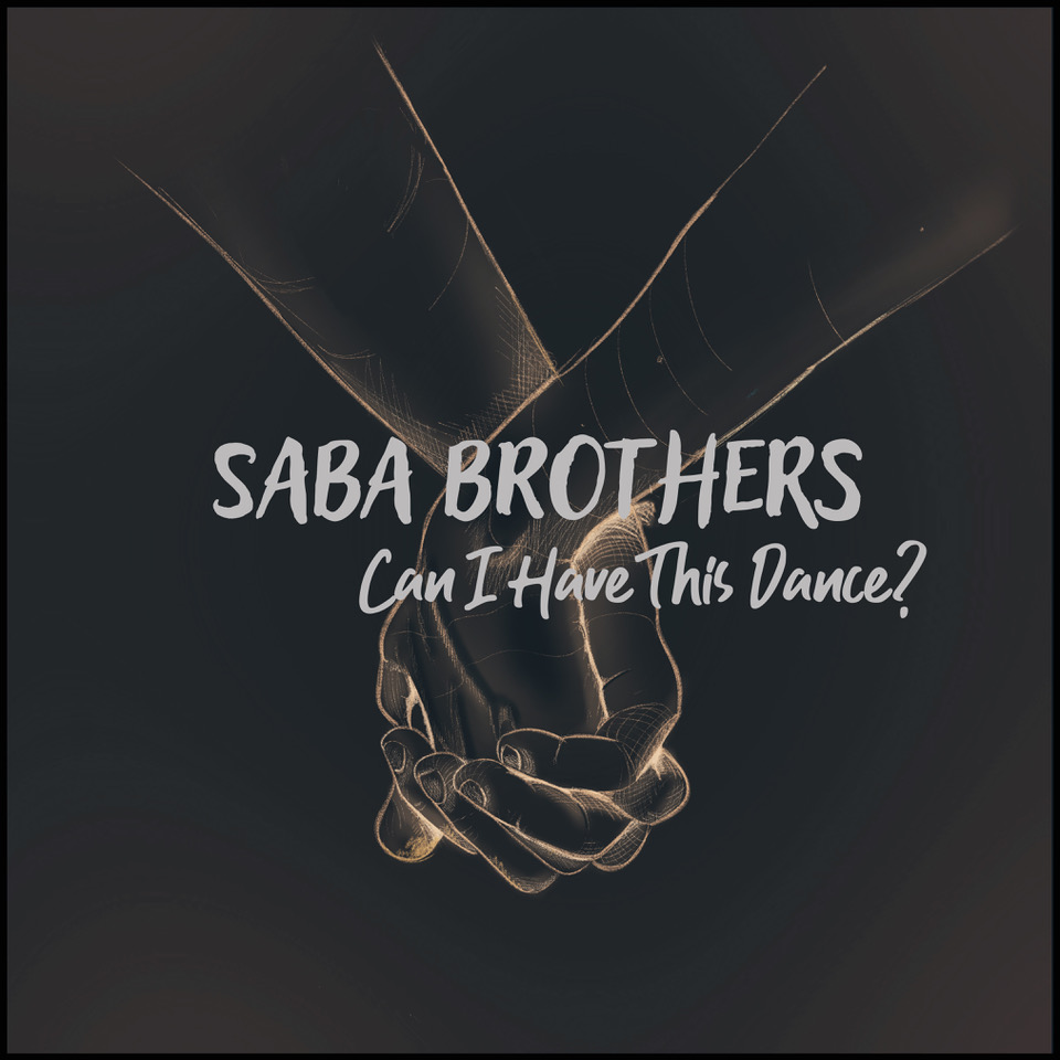 The Saba Brothers - 'Can I Have This Dance?' - a mid-tempo feel strewn with pleasing melodic passages and an unambiguous lyric