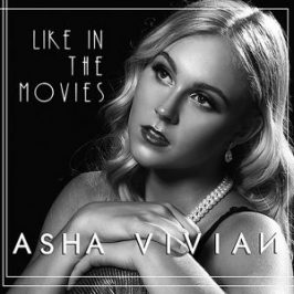 Asha Vivian - 'Like In the Movies' - debut single delivers an alluring new take on an old theme