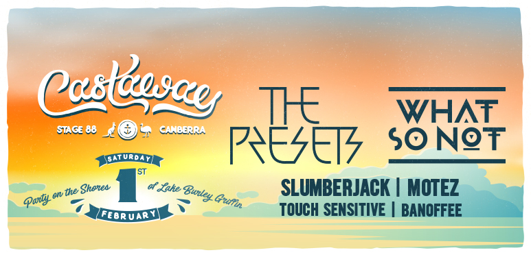 [Win!] One of 10 double passes to Castaway Festival ft. The Presets, What So Not, Slumberjack + more