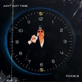 Foxie Balboa implores that you don't give those abject, controlling loser parters any time with 'Ain't Got Time'