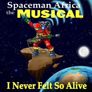 SPACEMAN AFRICA THE MUSICAL is set to launch something special this month with EP I NEVER FELT SO ALIVE