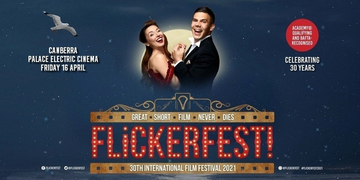 The triumphant return of FLICKERFEST 2021 - Where Canberra's finest meets the world's top short films