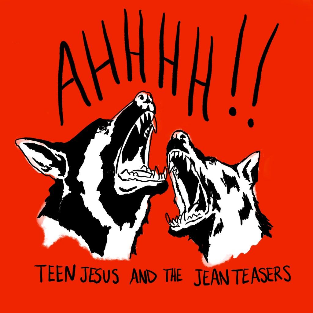 Teen Jesus and the Jean Teasers - AHHHH!