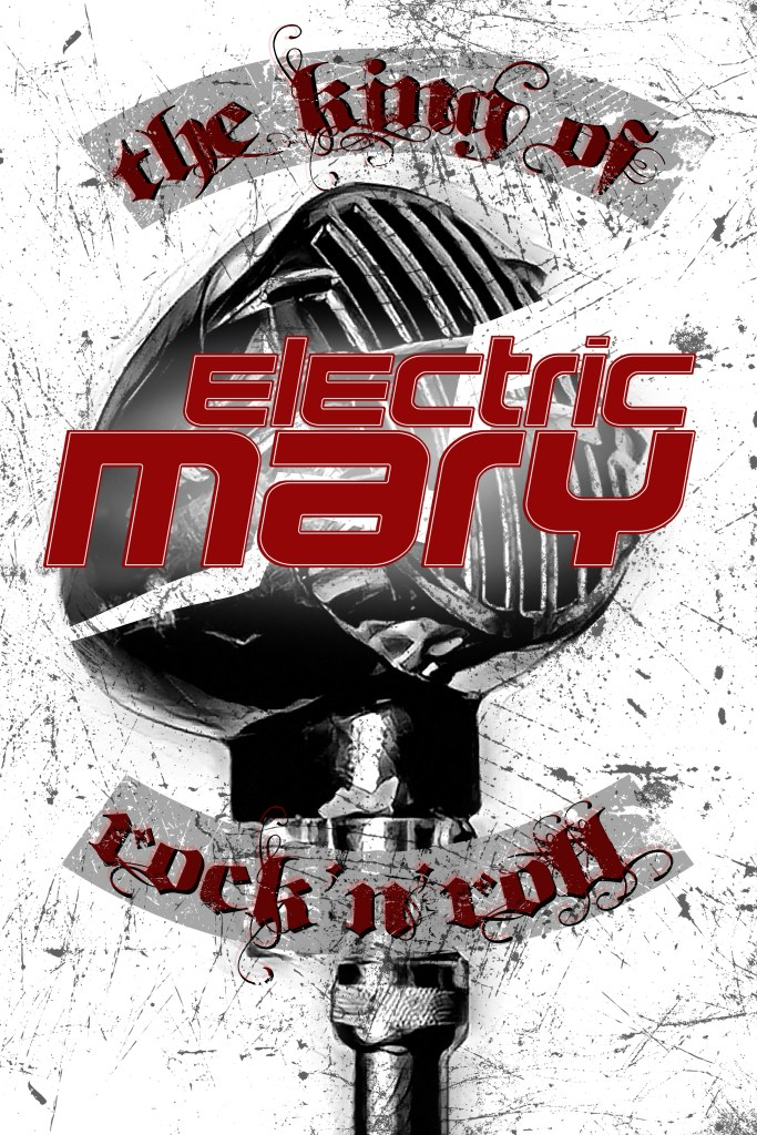 Electric Mary - King of Rock 'N' Roll