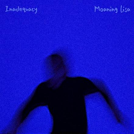 Moaning Lisa - Inadequacy