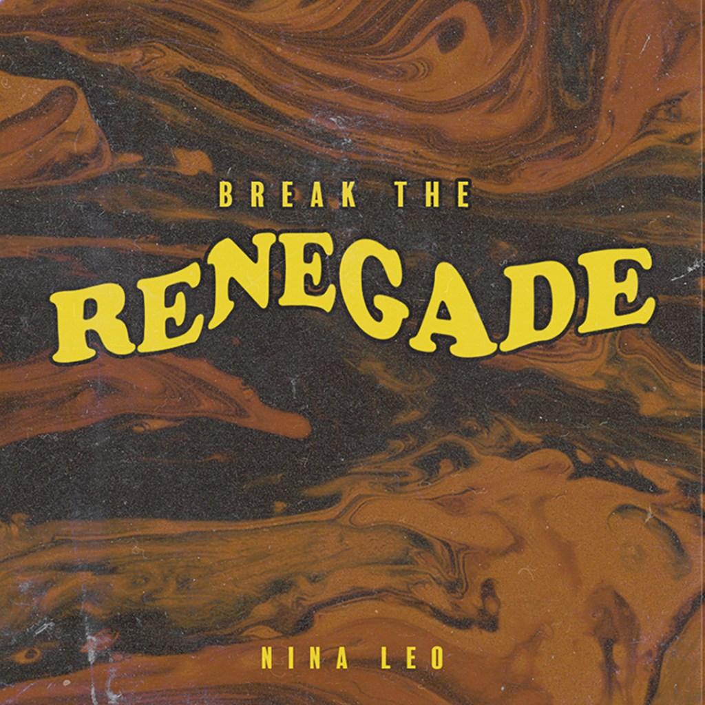 Nina Leo - Breaking The Renegade