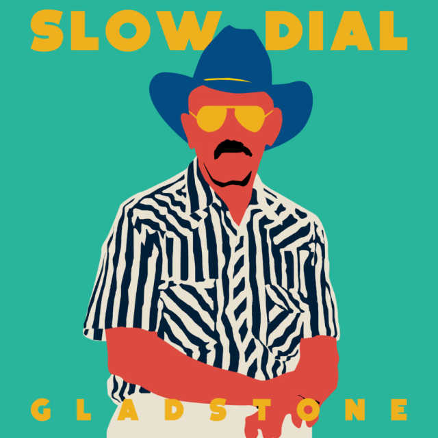 Slow Dial - Gladstone